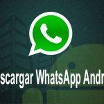 Descargar WhatsApp para Android Gratis
