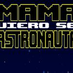 Mamá, Quiero Ser Astronauta, para Android y iOS