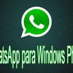 WhatsApp para Windows Phone/Mobile desaparecerá el 1 de enero de 2020