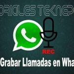 Cómo Grabar las Llamadas en WhatsApp Android