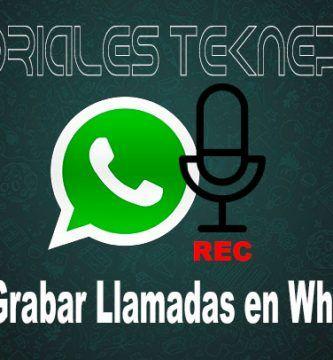 Grabar llamadas en WhatsApp