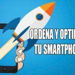 Ordena y optimiza tu smartphone con estos consejos