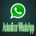 Actualizar WhatsApp a la Última Versión 2020